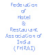 Federation of Hotel & Restaurant Association of India (FHRAI)